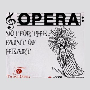 opera-faint-of-heart Throw Blanket