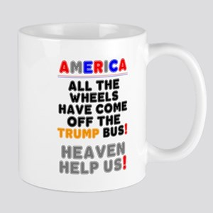 AMERICA - ALL THE WHEELS HAVE COME OFF THE TR Mugs