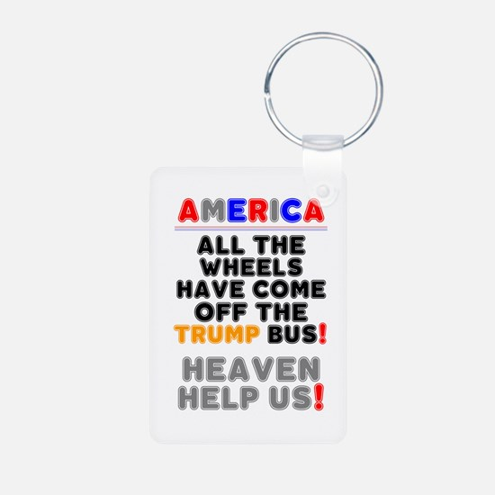 AMERICA - ALL THE WHEELS HAVE COME OFF T Keychains
