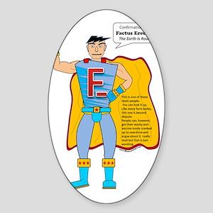 factus  erectus for dark tees Sticker (Oval)