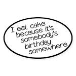I Eat Birthday Cakes Sticker (Oval)