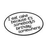 I Eat Birthday Cakes 35x21 Oval Wall Decal