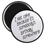 I Eat Birthday Cakes Magnet