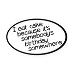 I Eat Birthday Cakes Oval Car Magnet