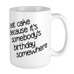 I Eat Birthday Cakes Large Mug