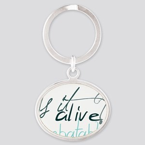 is it alive Oval Keychain