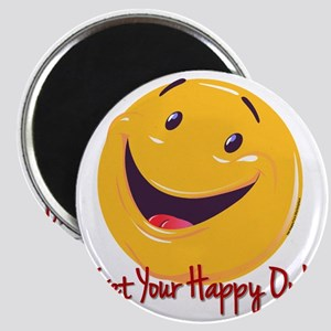 Happy Get Your Happy On 10x10 Magnet
