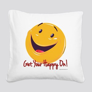 Happy Get Your Happy On 10x10 Square Canvas Pillow