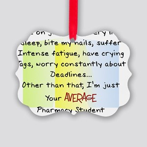 average pharmacy student Picture Ornament