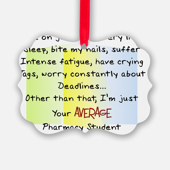 average pharmacy student Ornament