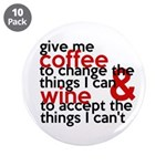 Give Me Coffee And Wine Humor 3.5&Quot; Button (10