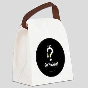 No Fracking - Got Fracking? - lg  Canvas Lunch Bag