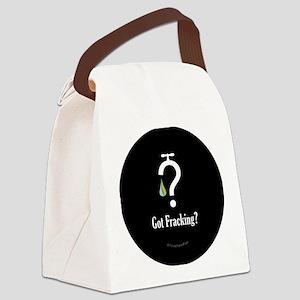 No Fracking - Got Fracking? - lap Canvas Lunch Bag