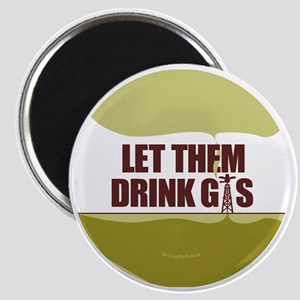 No Fracking - Let Them Drink Gas - lg butto Magnet