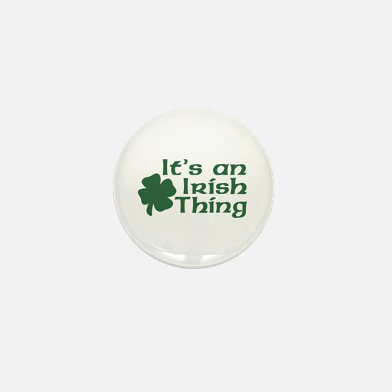 It's an Irish Thing Mini Button