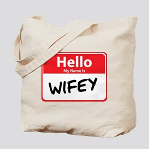 Hello My Name is Wifey Tote Bag