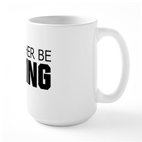 Id rather be racing Large Mug