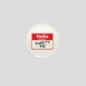 Hello My Name is Sweety Pie Mini Button