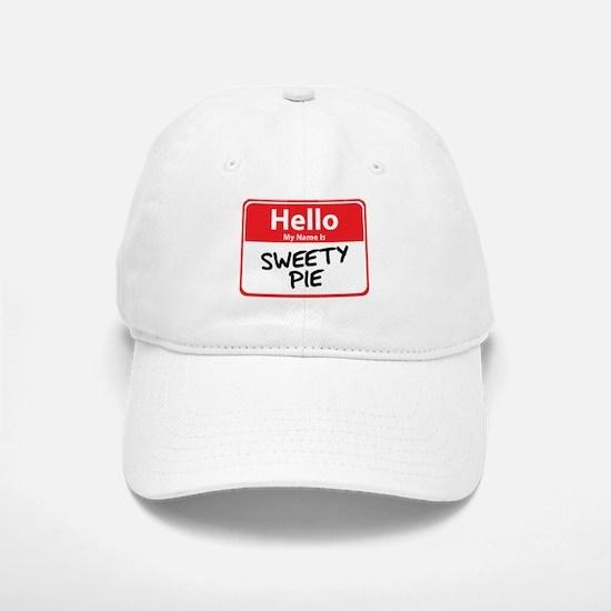 Hello My Name is Sweety Pie Baseball Baseball Cap