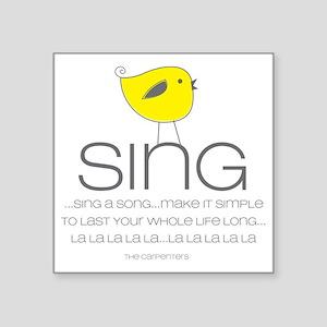 "sing Square Sticker 3"" x 3"""