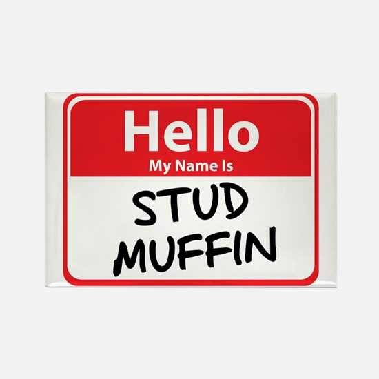 Hello My Name is Stud Muffin Rectangle Magnet
