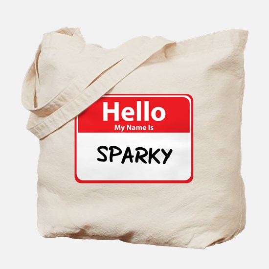 Hello My Name is Sparky Tote Bag