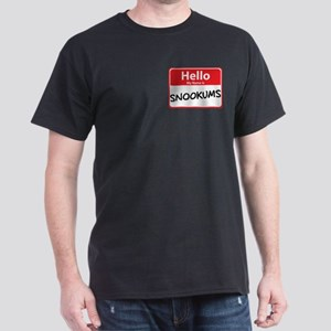 Hello My Name is Snookums Dark T-Shirt