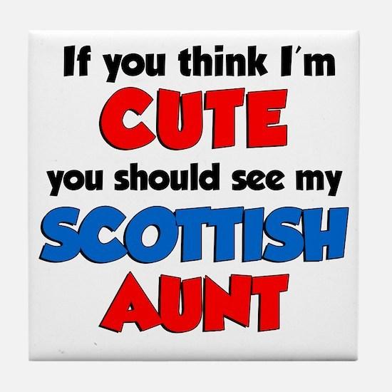 Think Im Cute Scottish Aunt Tile Coaster
