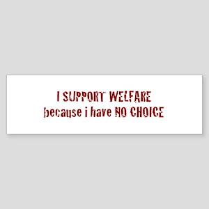 I Support Welfare Bumper Sticker