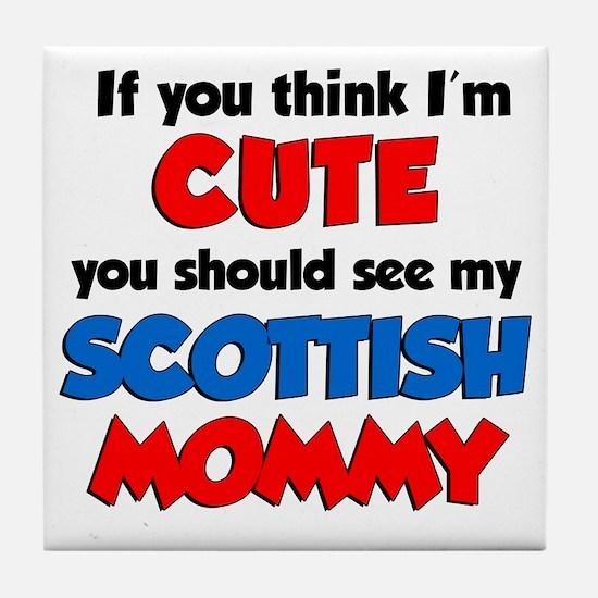 Im Cute Scottish Mommy Tile Coaster