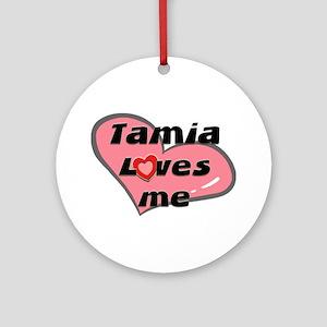 tamia loves me  Ornament (Round)