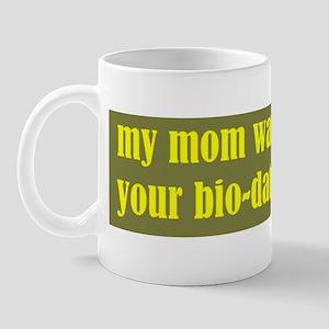 mummy wants to know your biod Mug