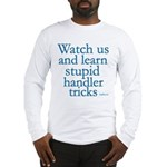 Watch Us Long Sleeve T-Shirt