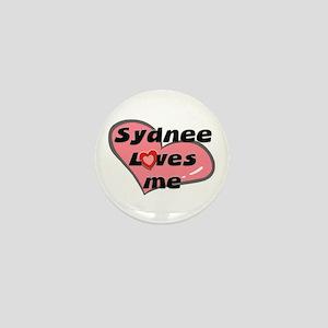 sydnee loves me Mini Button