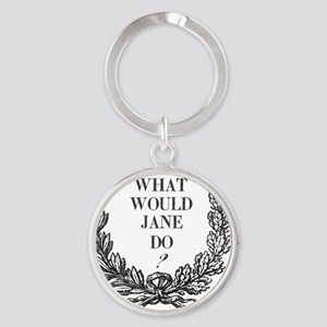 What would jane do mug Round Keychain