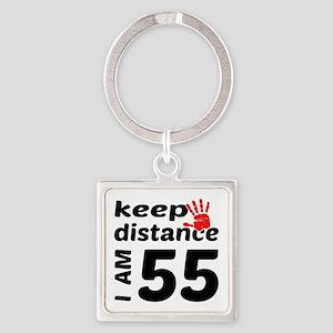 Keep Distance I am 55 Square Keychain