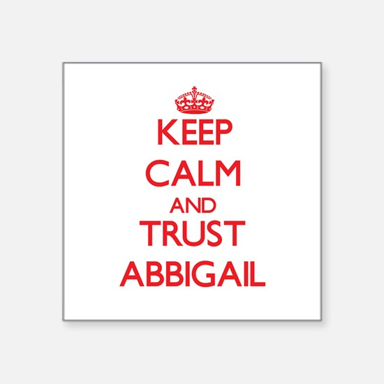 Keep Calm and TRUST Abbigail Sticker