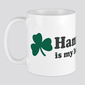 Hanna is my lucky charm Mug