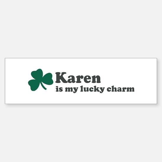 Karen is my lucky charm Bumper Car Car Sticker