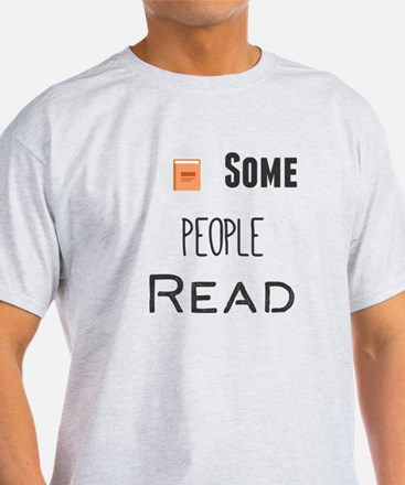 Some People Read T-Shirt