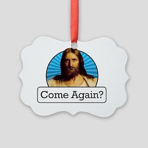 Come Again? Picture Ornament