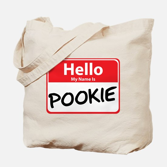 Hello My Name is Pookie Tote Bag