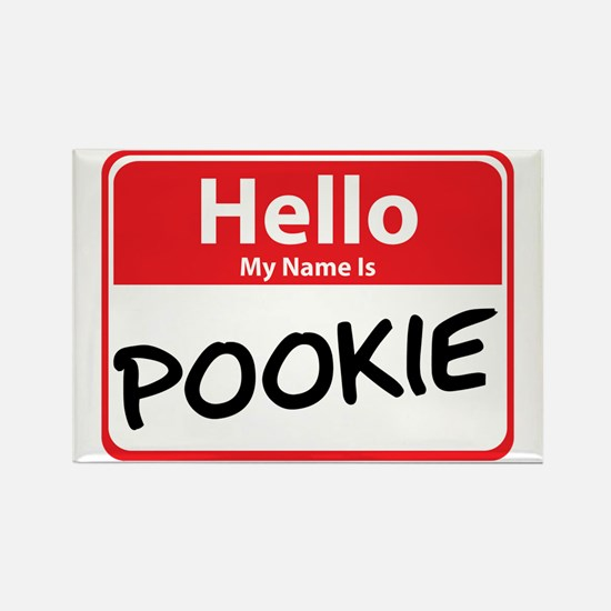 Hello My Name is Pookie Rectangle Magnet