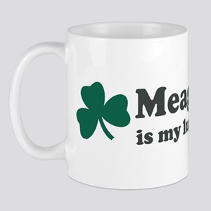 Meagan is my lucky charm Mug