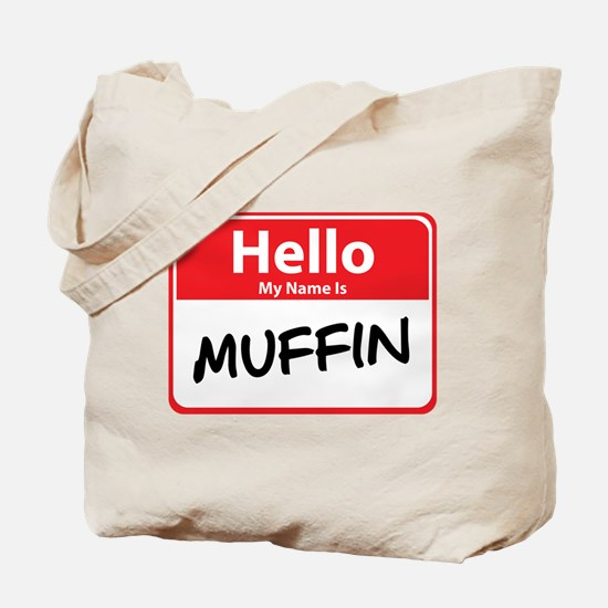 Hello My Name is Muffin Tote Bag