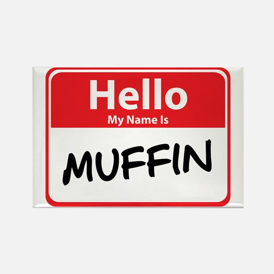 Hello My Name is Muffin Rectangle Magnet