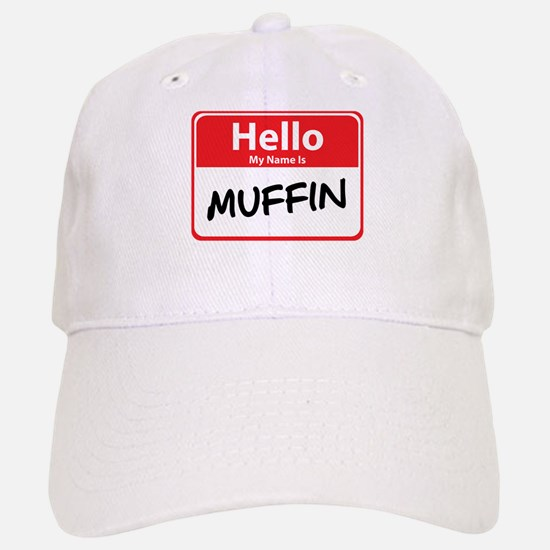 Hello My Name is Muffin Baseball Baseball Cap