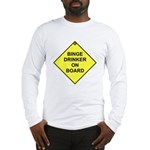 Binge drinker on board Long Sleeve T-Shirt