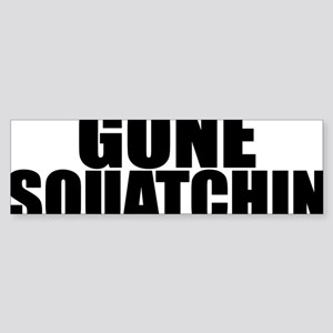 gone squatchin 1 Sticker (Bumper)