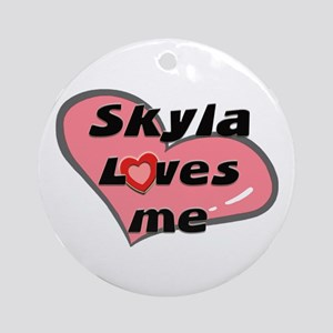 skyla loves me  Ornament (Round)